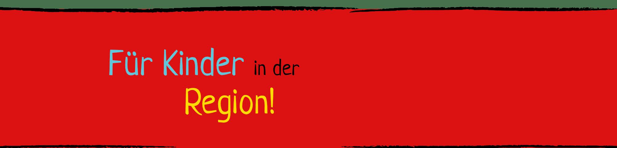 Schrift: Für Kinder in der Region